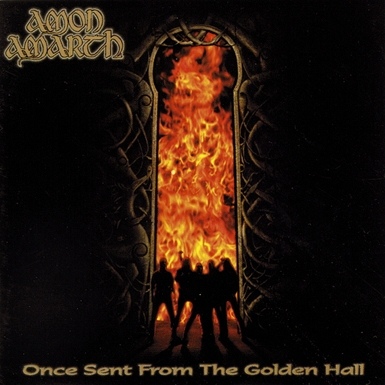 Amon Amarth - Once Sent from the Golden Hall