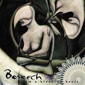 Beseech - From A Bleeding Heart