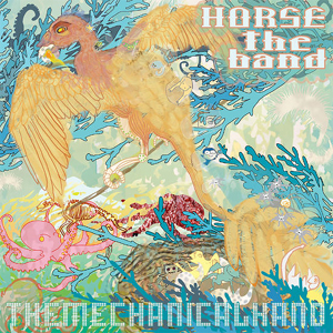 Horse the Band - The Mechanical Hand